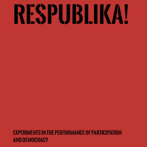 Out Now! Respublika! - Experiments in the Performance of Participation and Democracy (2019)